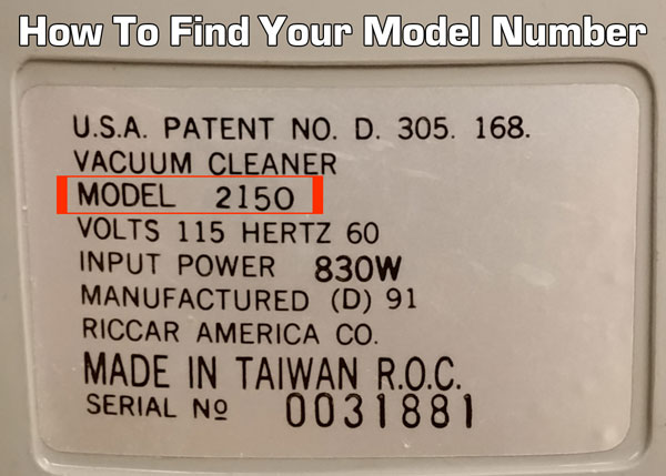 How to find your riccar model number. It's located on the back or bottom of your vacuum or steam cleaner.